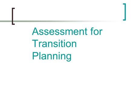 Assessment for Transition Planning. Assidere: Latin for assess Literal translation: to sit with.