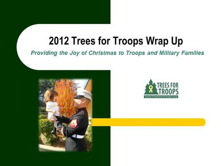 2012 Trees for Troops Wrap Up Providing the Joy of Christmas to Troops and Military Families.