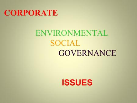 CORPORATE ENVIRONMENTAL SOCIAL GOVERNANCE ISSUES.