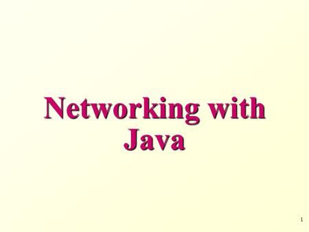 1 Networking with Java. 2 Introduction to Networking.