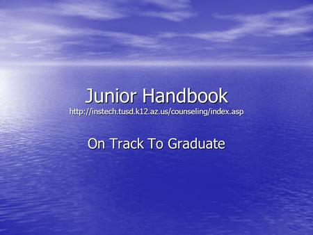Junior Handbook  On Track To Graduate.
