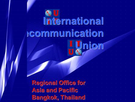 InternationalTelecommunicationUnion Regional Office for Asia <strong>and</strong> Pacific Bangkok, Thailand.