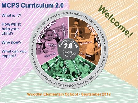 What is it? How will it help your child? Why now? What can you expect? Woodlin Elementary School September 2012 Welcome!