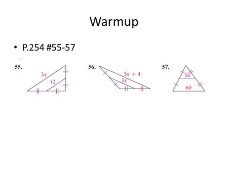 Warmup P.254 #55-57. 5.2 Bisectors in Triangles Learning Target I can use properties of perpendicular bisectors and angle bisectors to solve problems.