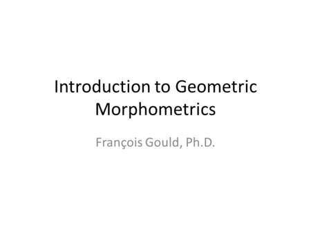 Introduction to Geometric Morphometrics