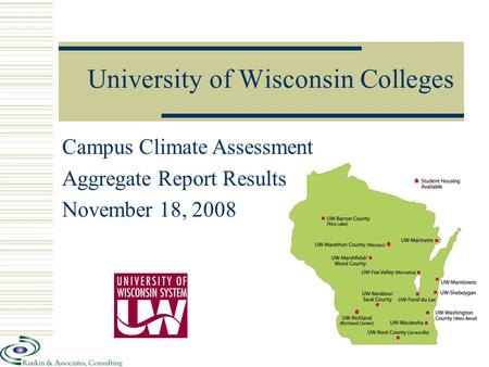 University of Wisconsin Colleges Campus Climate Assessment Aggregate Report Results November 18, 2008.