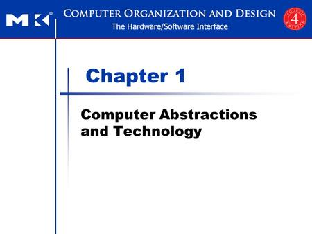 Chapter 1 <strong>Computer</strong> Abstractions and Technology. Chapter 1 — <strong>Computer</strong> Abstractions and Technology — 2 The <strong>Computer</strong> Revolution Progress in <strong>computer</strong> technology.