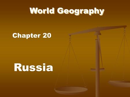 World Geography Chapter 20 Russia.
