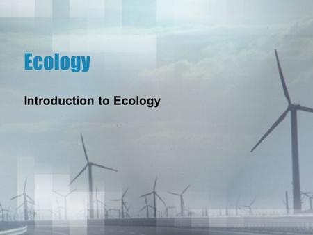 Ecology Introduction to Ecology. Why are you here? Teaching children about the natural world should be treated as one of the most important events in.