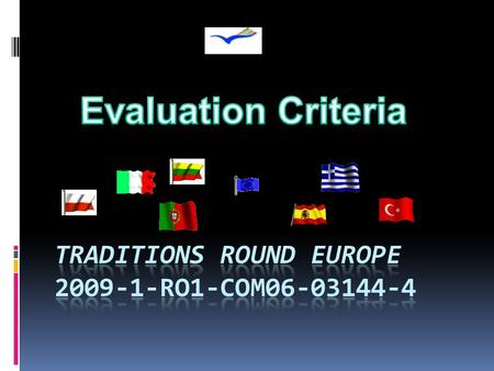 Evaluation Criteria Before starting the exposition of our point of view on the Evaluation Criteria, we would note that Evaluation criteria should be established.