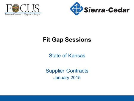 Fit Gap Sessions State of Kansas Supplier Contracts January 2015.