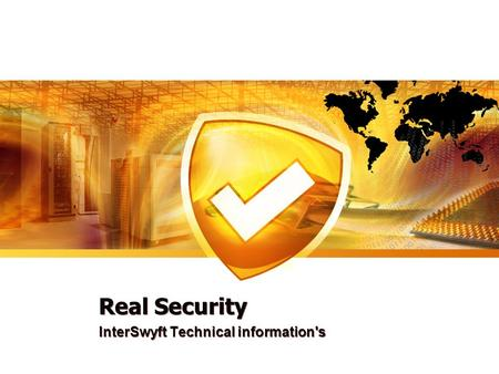 Real Security InterSwyft Technical information's.