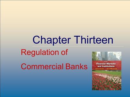 ©2009, The McGraw-Hill Companies, All Rights Reserved 8-1 McGraw-Hill/Irwin Chapter Thirteen Regulation of Commercial Banks.