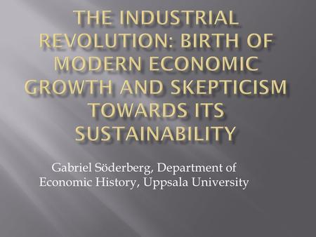 Gabriel Söderberg, Department of Economic History, Uppsala University.