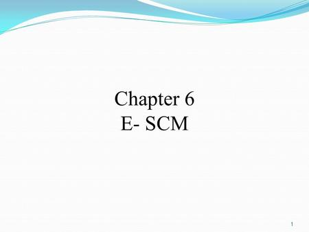 1 Chapter 6 E- SCM. 2 E-Supply Chains Supply chain: The flow of materials, information, money, and services from raw material suppliers through factories.
