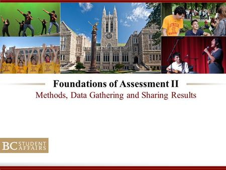 Foundations of Assessment II Methods, Data Gathering and Sharing Results.
