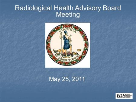 Radiological Health Advisory Board Meeting May 25, 2011.