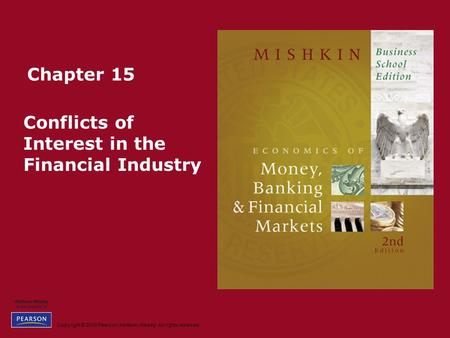 Copyright © 2010 Pearson Addison-Wesley. All rights reserved. Chapter 15 Conflicts of Interest in the Financial Industry.