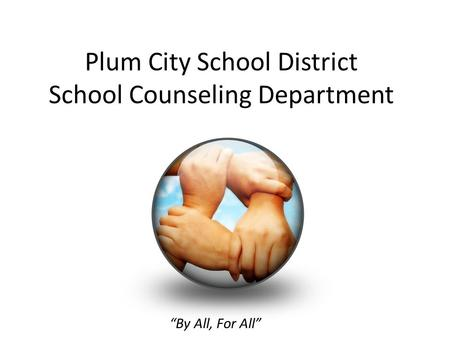 "Plum City School District School Counseling Department ""By All, For All"""
