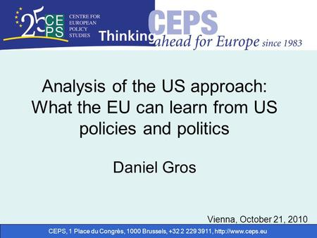 CEPS, 1 Place du Congrès, 1000 Brussels, +32 2 229 3911,  Analysis of the US approach: What the EU can learn from US policies and politics.