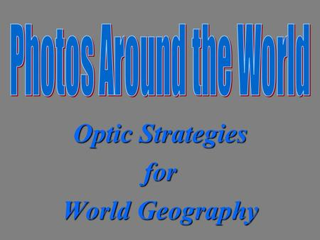 Optic Strategies for World Geography. Quick Start Watch the following video on Toledo, Spain.Toledo, Spain Answer the following questions: Describe Toledo.