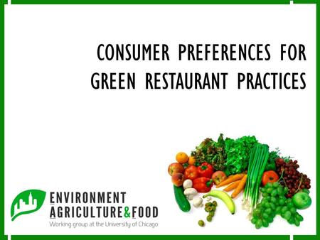 CONSUMER PREFERENCES FOR GREEN RESTAURANT PRACTICES.
