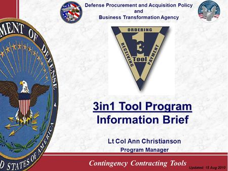 Contingency Contracting Tools Lt Col Ann Christianson Program Manager Defense Procurement and Acquisition Policy and Business Transformation Agency 3in1.
