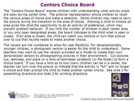 "Centers Choice Board The ""Centers Choice Board"" assists children with understanding what activity areas are open during center time. The pictorial representation."