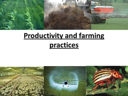 "Productivity and farming practices. What the specification says in section 3.4.5: ""comparison of natural ecosystems and those based on modern intensive."