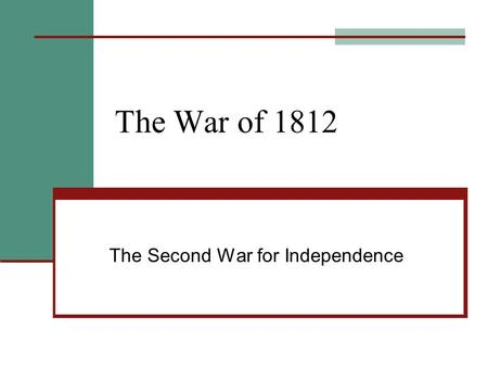 The War of 1812 The Second War for Independence. Chesapeake Incident Napoleon renewed his war with Britain 1806 – Britain passes Orders in Council Closed.
