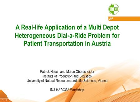 Institute of Production and Logistics – University of Natural Resources and Life Sciences, Vienna 22.11.20101 A Real-life Application of a Multi Depot.