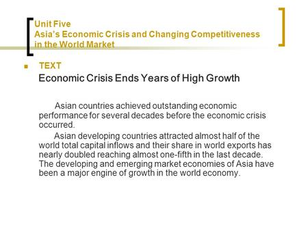 TEXT Economic Crisis Ends Years of High Growth Asian countries achieved outstanding economic performance for several decades before the economic crisis.
