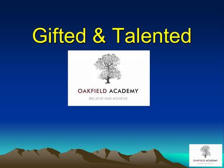 Gifted & Talented. Content Identification of our G & T pupils Why we identify pupils as G & T Our expectations of G & T pupils What we provide for our.