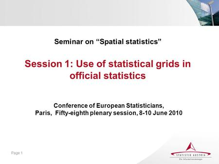 "Seminar on ""Spatial statistics"" Session 1: Use of statistical grids in official statistics Conference of European Statisticians, Paris, Fifty-eighth plenary."