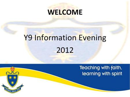 WELCOME Y9 Information Evening 2012. Working together Pupils ParentsStaff.