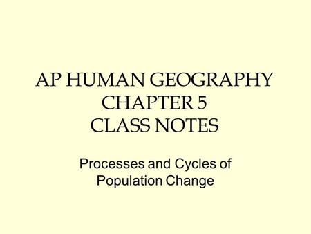 AP HUMAN GEOGRAPHY CHAPTER 5 CLASS NOTES