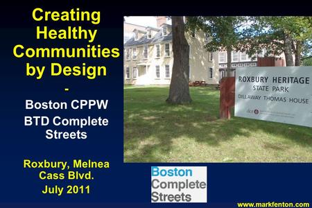 Www.markfenton.com Creating Healthy Communities by Design - Boston CPPW BTD Complete Streets Roxbury, Melnea Cass Blvd. July 2011.