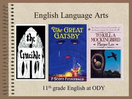 English Language Arts 11 th grade English at ODY.