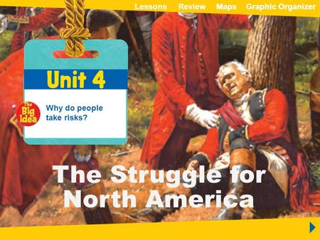 Unit 4 The Struggle for North America