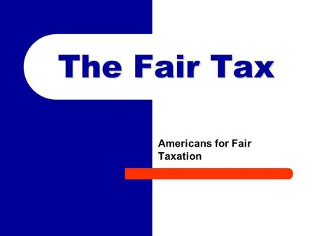 The Fair Tax Americans for Fair Taxation. 2 The Fair Tax Founders Where Did it Start? Leo Linbeck* and two business associates (*Chairman and CEO, Linbeck.