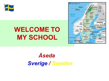 WELCOME TO MY SCHOOL Åseda Sverige / Sweden. Åsedaskolan.