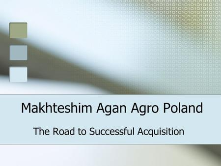 Makhteshim Agan Agro Poland The Road to Successful Acquisition.