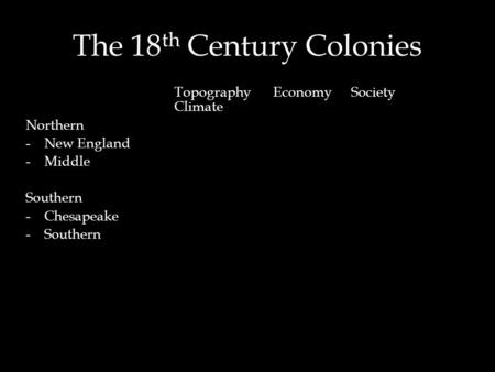 the differences between the 18th century In the 17th and 18th century the differences between the english colonies history essay the many differences between them may prevent the colonists from.