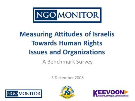 Measuring Attitudes of Israelis Towards Human Rights Issues and Organizations A Benchmark Survey 3 December 2008.