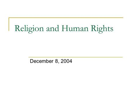 Religion and Human Rights December 8, 2004. Key Issues: Historical  What human rights owes to religion.