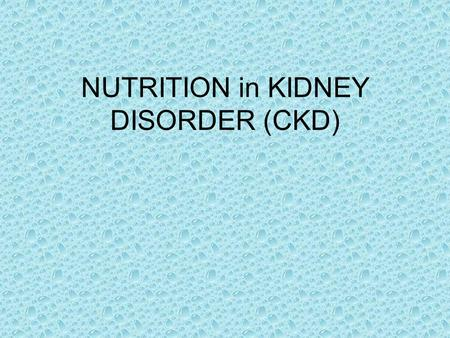NUTRITION in KIDNEY DISORDER (CKD). RENAL PHYSIOLOGY The kidneys keep the body's fluids, electrolytes, and organic solutes in a healthy balance or homeostasis.