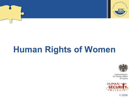 © 2006 Human Rights of Women Federal Ministry for Foreign Affairs of Austria.