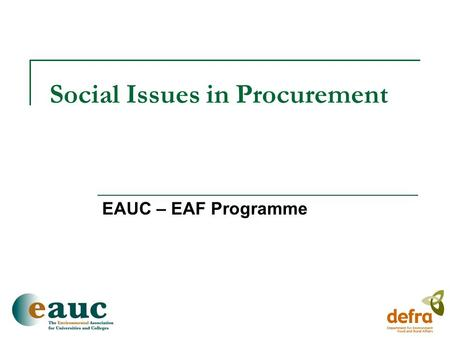 Social Issues in Procurement EAUC – EAF Programme.