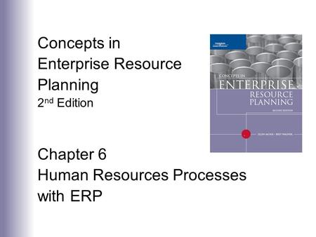 Concepts in Enterprise Resource Planning 2 nd Edition Chapter 6 Human Resources Processes with ERP.