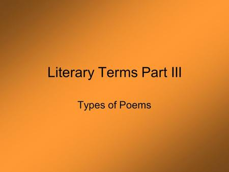 Literary Terms Part III Types of Poems. Epic Poem.